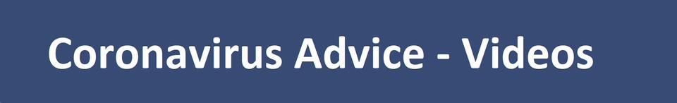 Coronavirus Advice - Videos